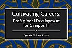 Cultivating Careers: Professional Development for Campus IT