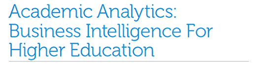Academic Analytics: Business Intelligence For Higher Education